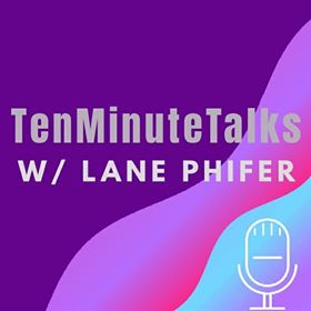 TenMinuteTalks: What Pride Month Means to Me with Lane Phifer
